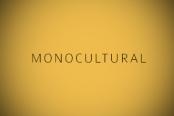 monocultural
